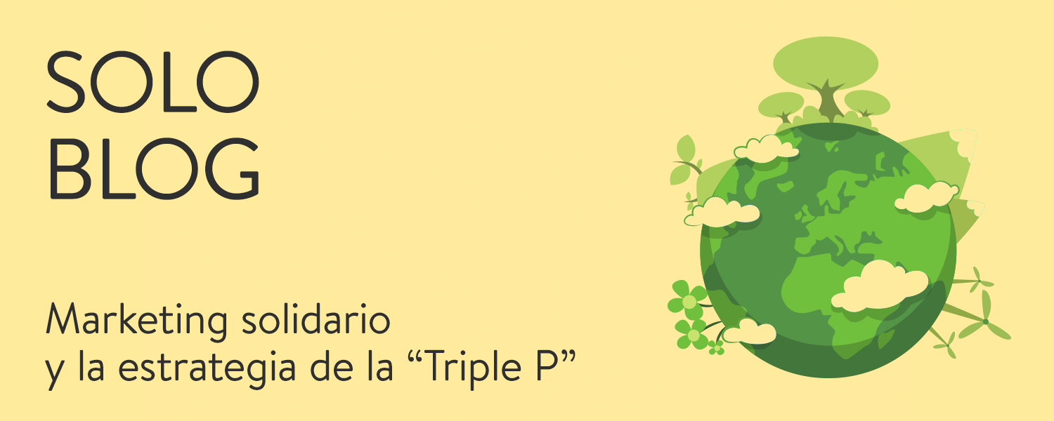 "Marketing solidario y la estrategia de la ""Triple P"""