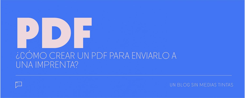 ¿Cómo crear un PDF para enviarlo a una imprenta?