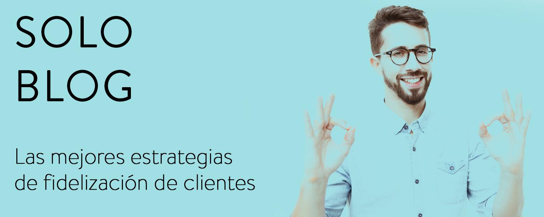 Las mejores estrategias de fidelización de clientes