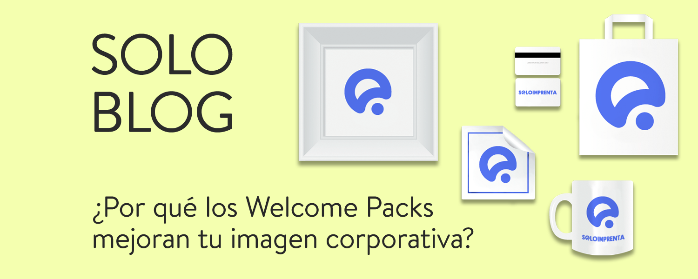 ¿Por qué los Welcome Packs mejoran tu imagen corporativa?