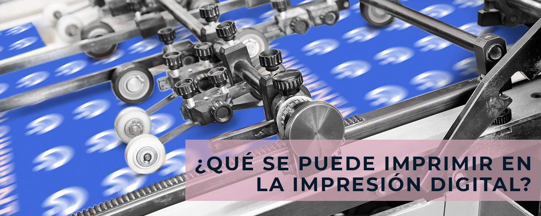 ¿Qué se puede imprimir en la impresión digital?