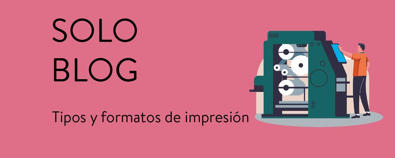 Tipos y formatos de impresión