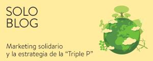 """Marketing solidario y la estrategia de la """"Triple P"""""""
