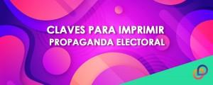 Claves para imprimir propaganda electoral para campañas electorales